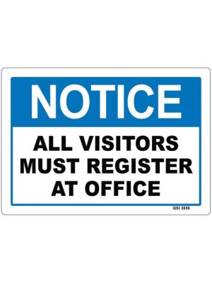NOTICE ALL VISITORS MUST REGISTER AT OFFICE