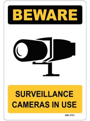 BEWARE SURVEILLANCE CAMERAS IN USE