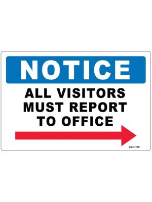 NOTICE ALL VISITORS MUST REPORT TO OFFICE RIGHT ARROW
