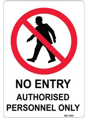 NO ENTRY AUTHORISED PERSONNEL ONLY - P