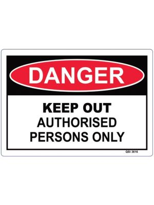 DANGER KEEP OUT AUTHORISED PERSONS ONLY