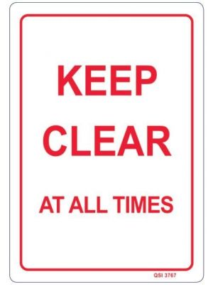 KEEP CLEAR AT ALL TIMES 340 x 240mm Screenprinted Sign