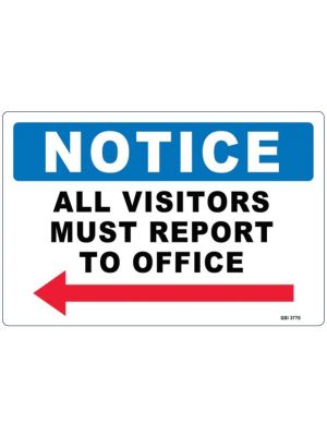 NOTICE ALL VISITORS MUST REPORT TO OFFICE LEFT